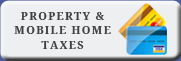 Property and Mobile Home Taxes